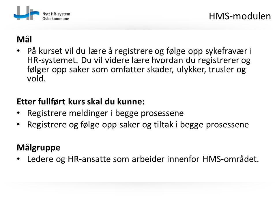 Mål På kurset vil du lære å registrere og følge opp sykefravær i HR-systemet. Du vil videre lære hvordan du registrerer og følger opp saker som omfatt