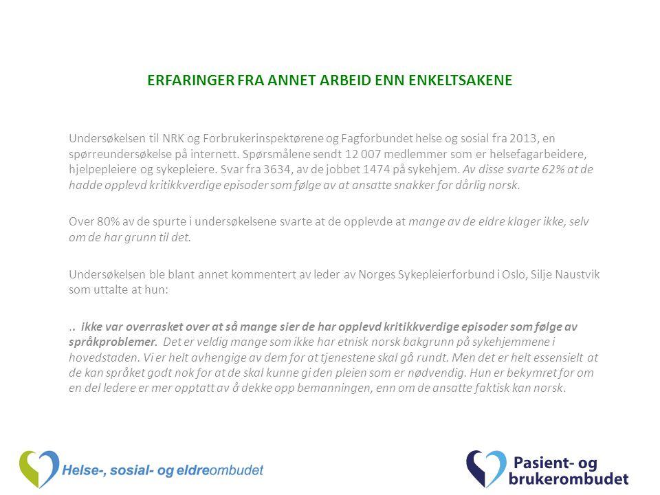 ERFARINGER FRA ANNET ARBEID ENN ENKELTSAKENE Undersøkelsen til NRK og Forbrukerinspektørene og Fagforbundet helse og sosial fra 2013, en spørreundersøkelse på internett.