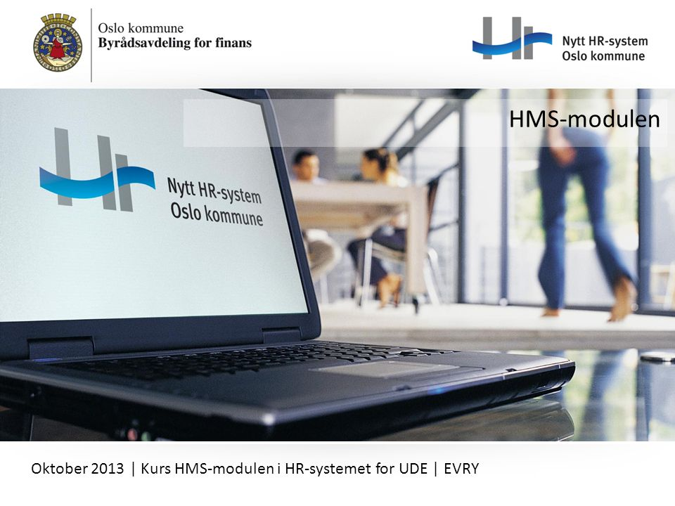 HMS-modulen Oktober 2013 | Kurs HMS-modulen i HR-systemet for UDE | EVRY