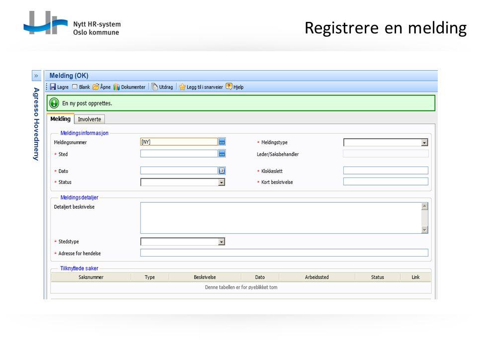 Registrere en melding