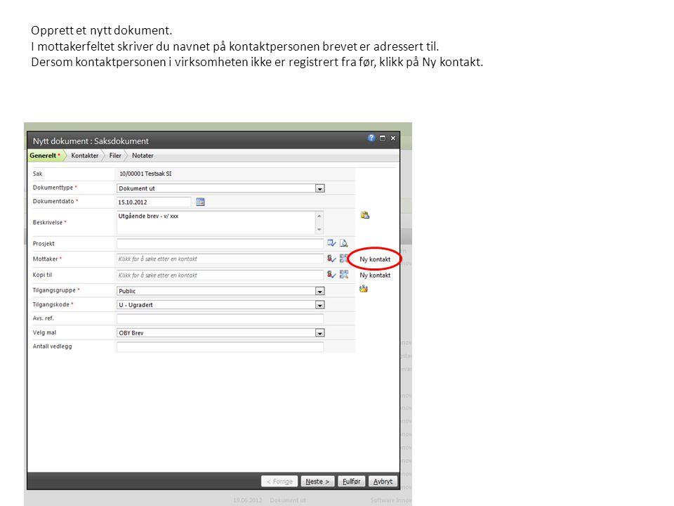 Opprett et nytt dokument. I mottakerfeltet skriver du navnet på kontaktpersonen brevet er adressert til. Dersom kontaktpersonen i virksomheten ikke er
