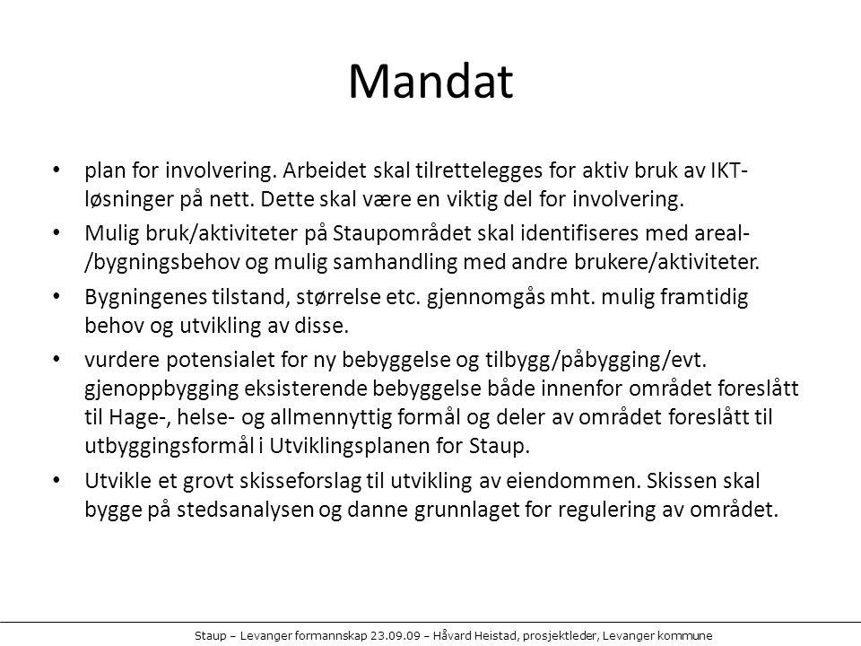 Staup – Levanger formannskap 23.09.09 – Håvard Heistad, prosjektleder, Levanger kommune Mandat plan for involvering. Arbeidet skal tilrettelegges for