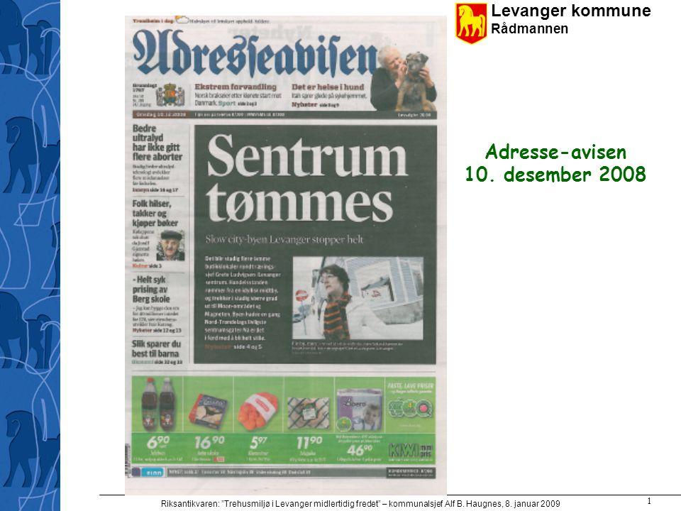 "Levanger kommune Rådmannen Riksantikvaren: ""Trehusmiljø i Levanger midlertidig fredet"" – kommunalsjef Alf B. Haugnes, 8. januar 2009 1 Adresse-avisen"