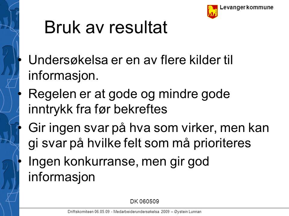 Levanger kommune Driftskomiteen 06.05.09 - Medarbeiderundersøkelsa 2009 – Øystein Lunnan DK 060509 Bruk av resultat Undersøkelsa er en av flere kilder til informasjon.