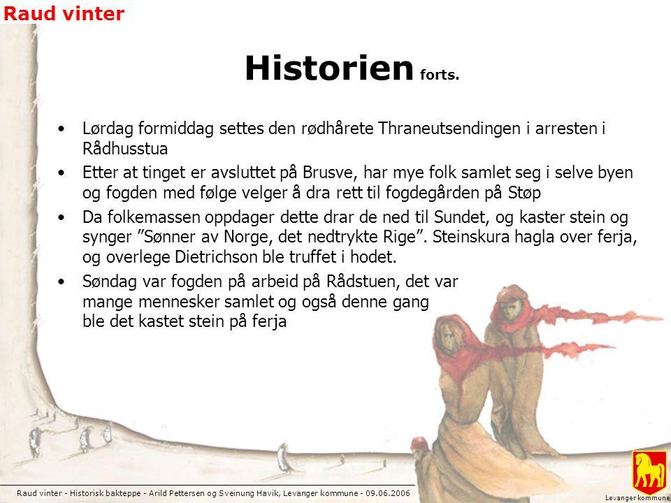 Raud vinter - Historisk bakteppe - Arild Pettersen og Sveinung Havik, Levanger kommune - 09.06.2006 Raud vinter Levanger kommune Historien forts. Lørd