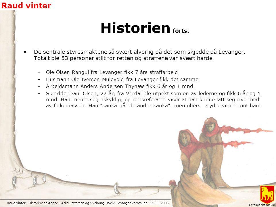 Raud vinter - Historisk bakteppe - Arild Pettersen og Sveinung Havik, Levanger kommune - 09.06.2006 Raud vinter Levanger kommune Historien forts. De s