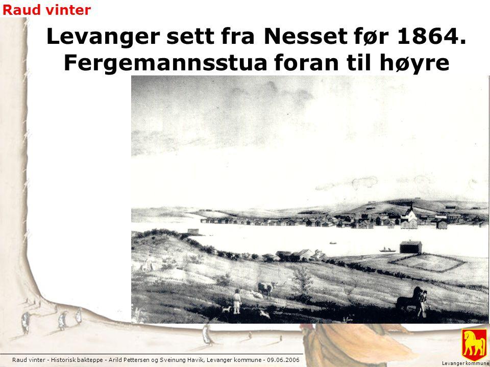 Raud vinter - Historisk bakteppe - Arild Pettersen og Sveinung Havik, Levanger kommune - 09.06.2006 Raud vinter Levanger kommune Historikk På midten av 1800-tallet var Norge et av Europas fattigste land.