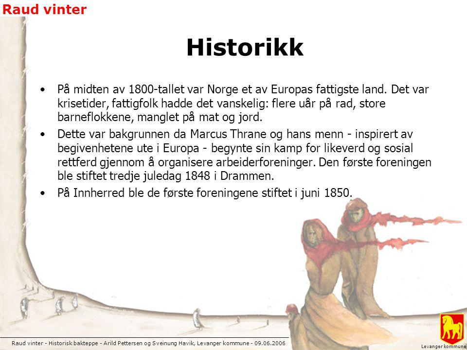 Raud vinter - Historisk bakteppe - Arild Pettersen og Sveinung Havik, Levanger kommune - 09.06.2006 Raud vinter Levanger kommune Kart - Levanger