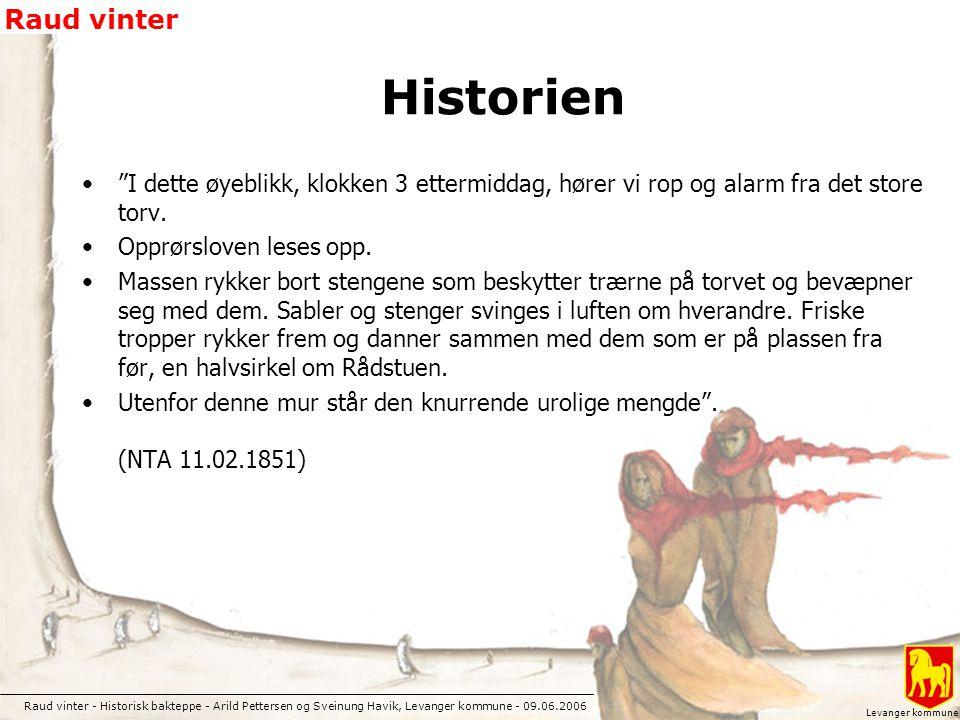"""Raud vinter - Historisk bakteppe - Arild Pettersen og Sveinung Havik, Levanger kommune - 09.06.2006 Raud vinter Levanger kommune Historien """"I dette øy"""