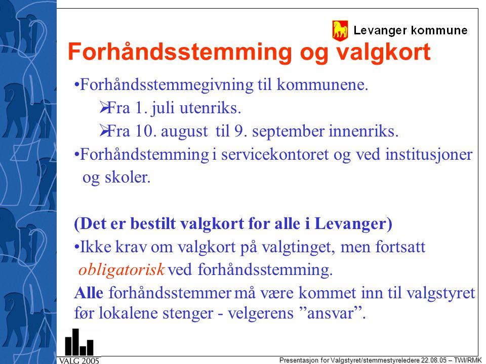Presentasjon for Valgstyret/stemmestyreledere 22.08.05 – TWI/RMK Stemmegivning umiddelbart utenfor valglokalet Valglovens § 9-6.