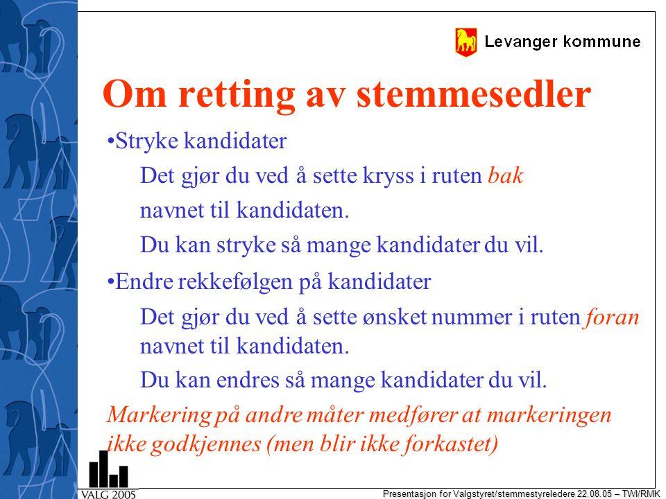 Presentasjon for Valgstyret/stemmestyreledere 22.08.05 – TWI/RMK Eks. på stemmeseddel
