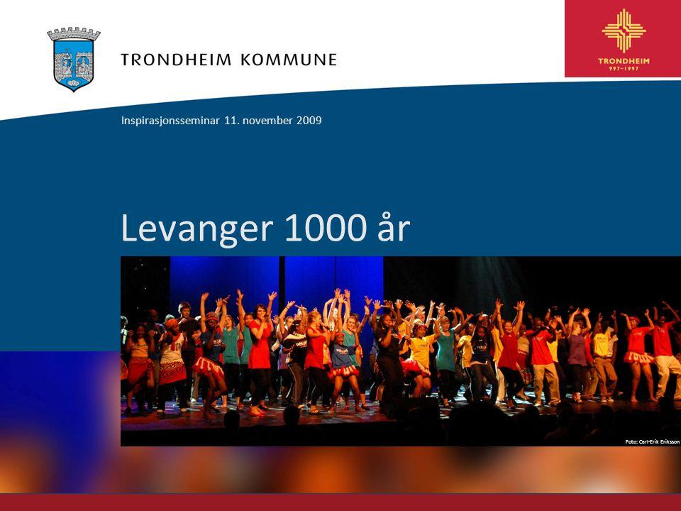 Foto: Carl-Erik Eriksson Levanger 1000 år Inspirasjonsseminar 11. november 2009