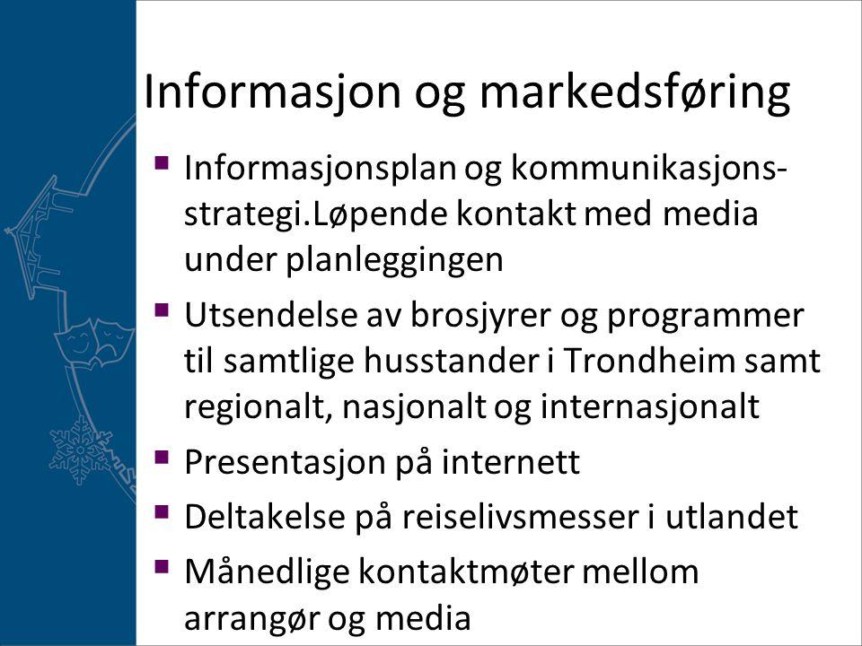 Informasjon og markedsføring  Informasjonsplan og kommunikasjons- strategi.Løpende kontakt med media under planleggingen  Utsendelse av brosjyrer og