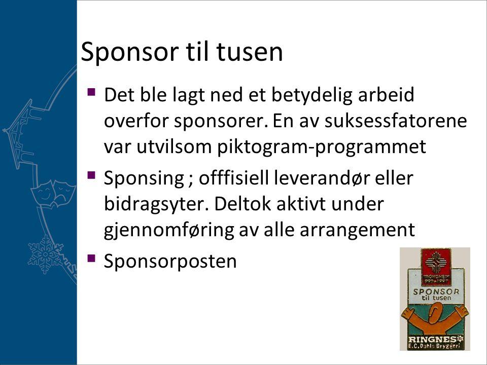 Sponsor til tusen  Det ble lagt ned et betydelig arbeid overfor sponsorer. En av suksessfatorene var utvilsom piktogram-programmet  Sponsing ; offfi
