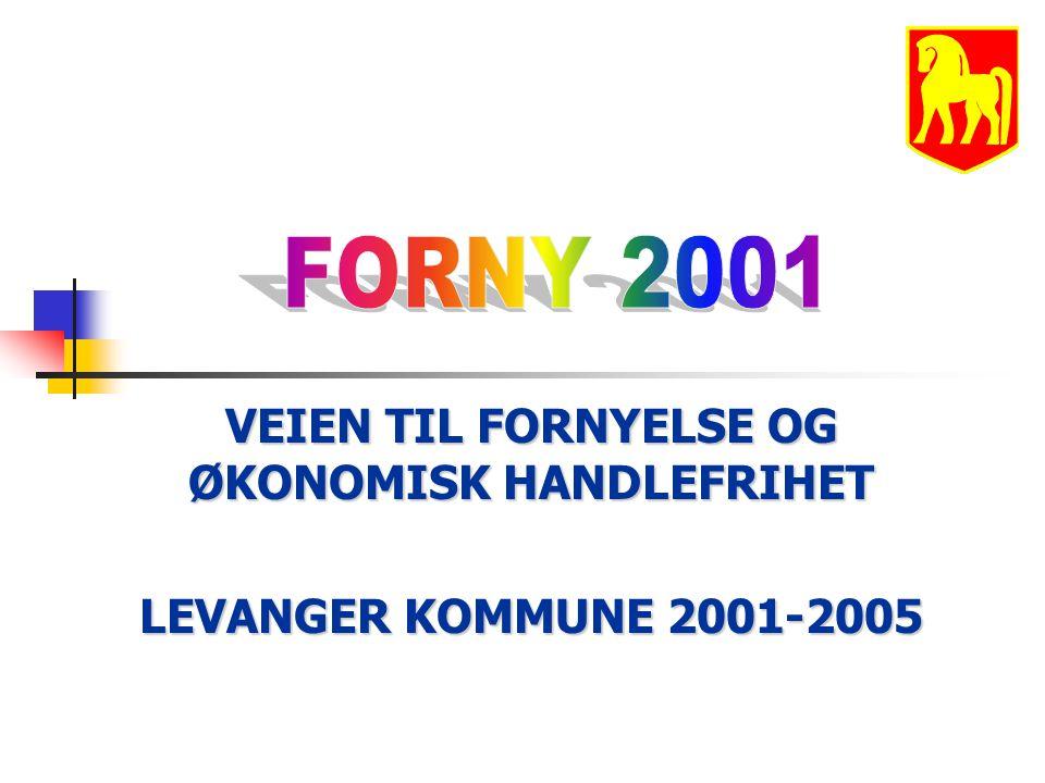 VEIEN TIL FORNYELSE OG ØKONOMISK HANDLEFRIHET LEVANGER KOMMUNE 2001-2005