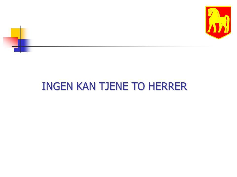 INGEN KAN TJENE TO HERRER