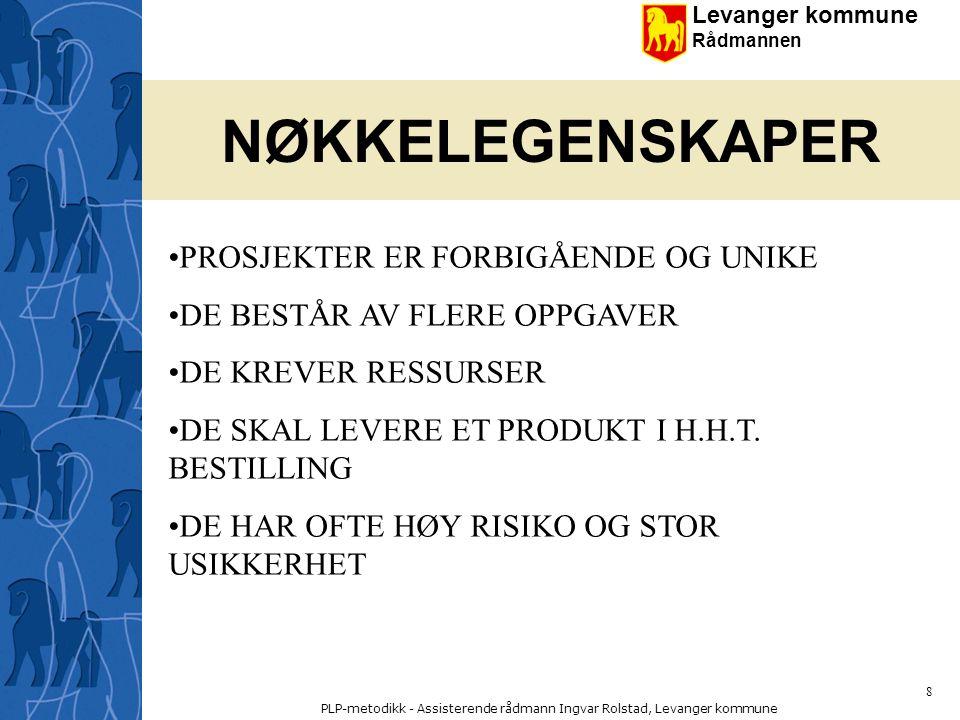 Levanger kommune Rådmannen PLP-metodikk - Assisterende rådmann Ingvar Rolstad, Levanger kommune 49 Hvorfor bruke prosjekter .