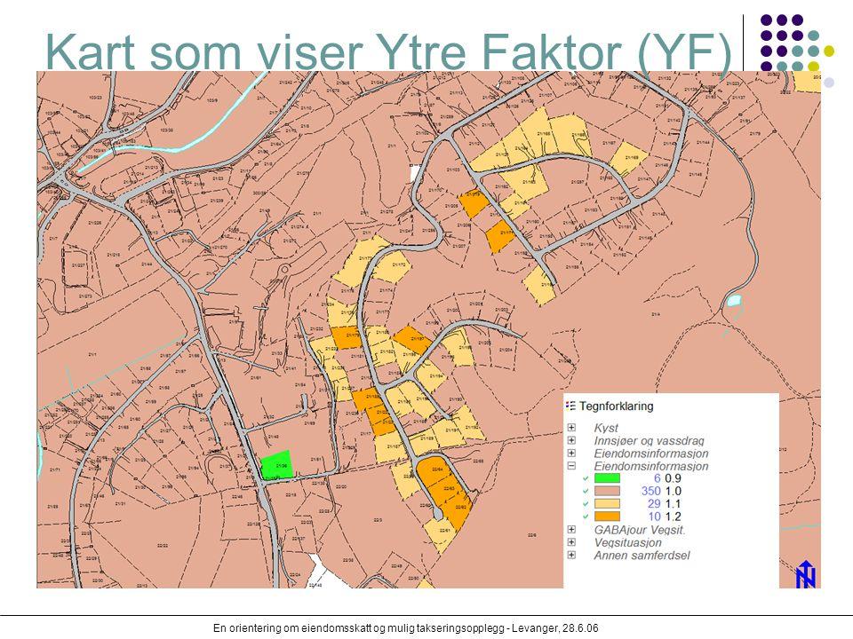 En orientering om eiendomsskatt og mulig takseringsopplegg - Levanger, 28.6.06 Kart som viser Ytre Faktor (YF)