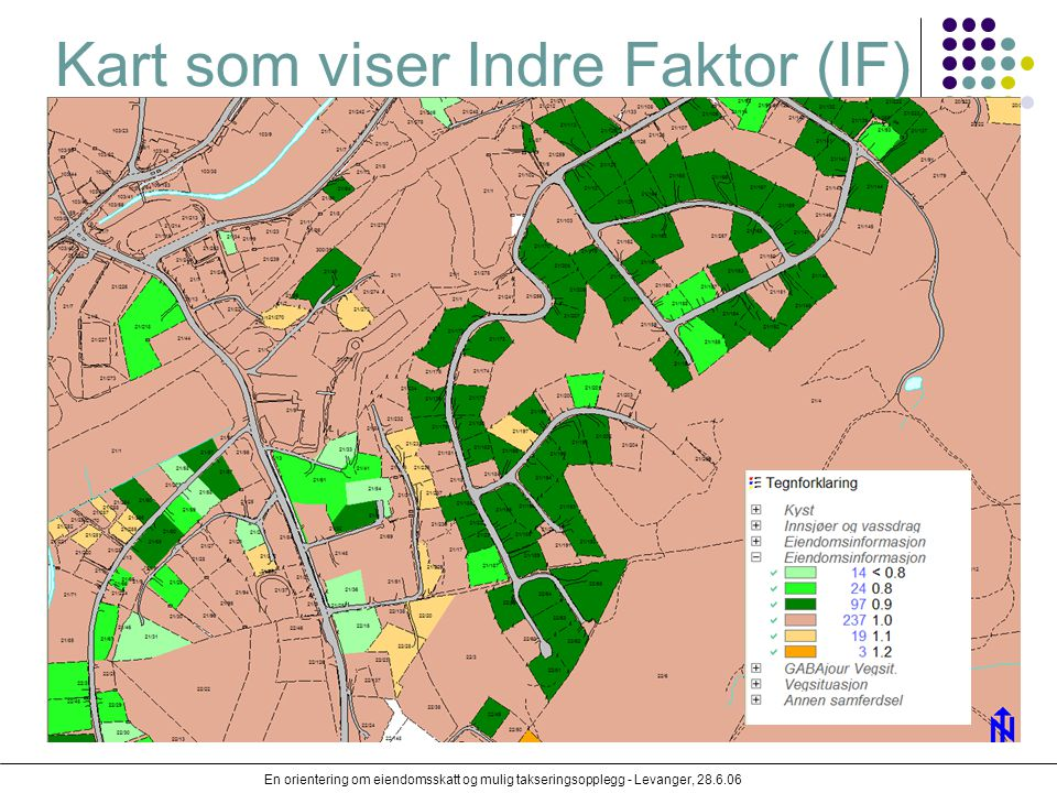En orientering om eiendomsskatt og mulig takseringsopplegg - Levanger, 28.6.06 Kart som viser Indre Faktor (IF)