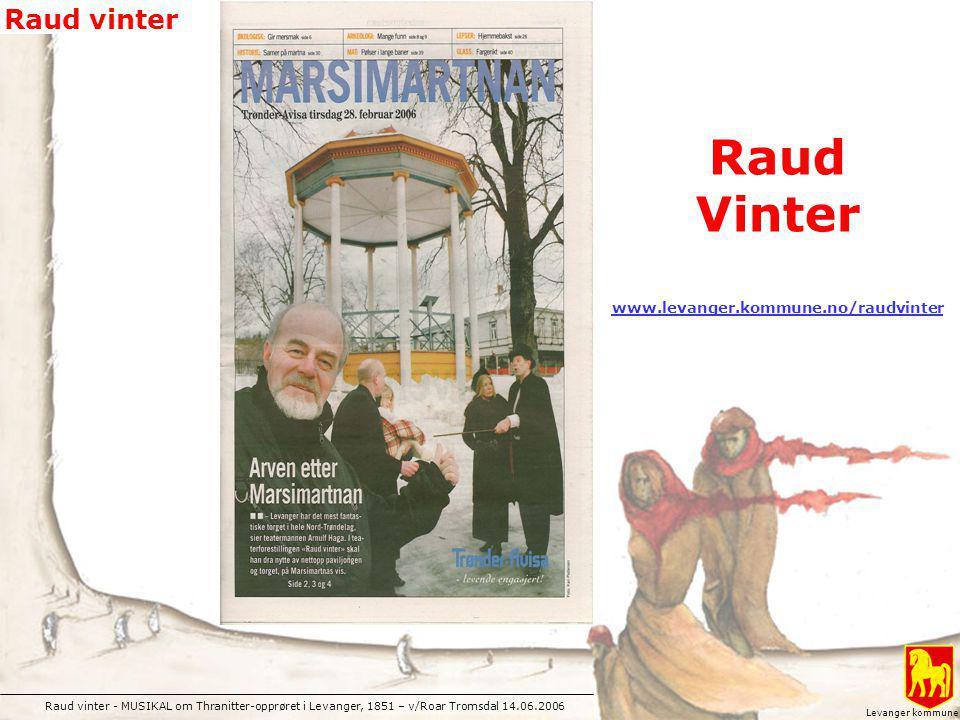 Raud vinter - MUSIKAL om Thranitter-opprøret i Levanger, 1851 – v/Roar Tromsdal 14.06.2006 Raud vinter Levanger kommune Raud Vinter www.levanger.kommu