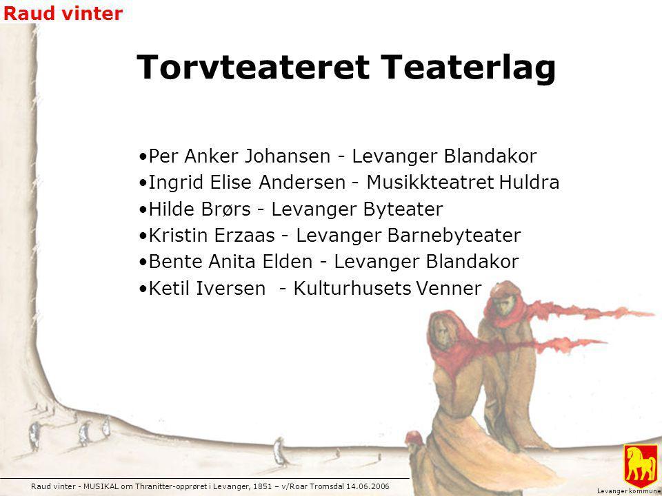 Raud vinter - MUSIKAL om Thranitter-opprøret i Levanger, 1851 – v/Roar Tromsdal 14.06.2006 Raud vinter Levanger kommune Per Anker Johansen - Levanger