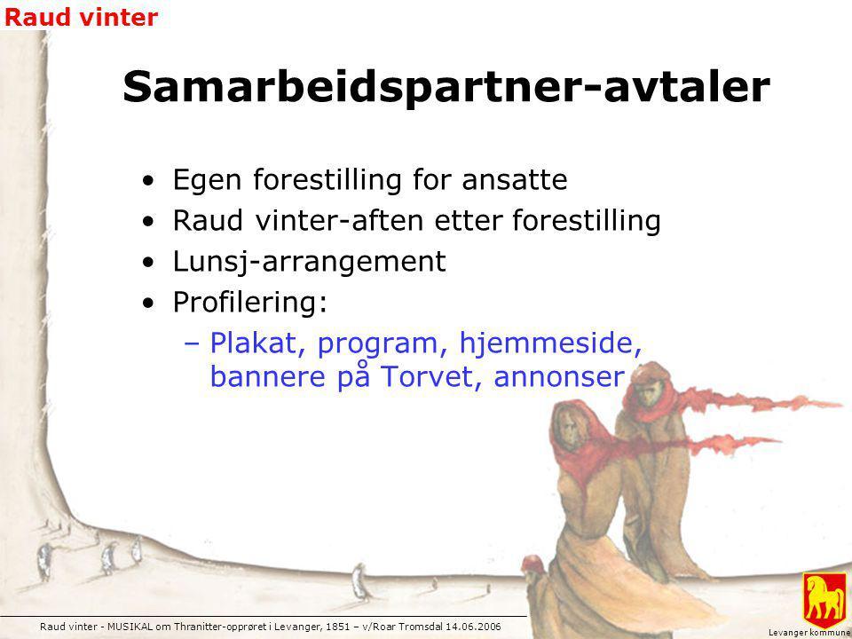 Raud vinter - MUSIKAL om Thranitter-opprøret i Levanger, 1851 – v/Roar Tromsdal 14.06.2006 Raud vinter Levanger kommune Egen forestilling for ansatte