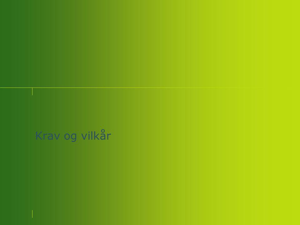 Åpent næringslivsmøte 11.06.08, Næringsutvikling – Levanger næringsselskap AS – Levanger rådhus Krav og vilkår