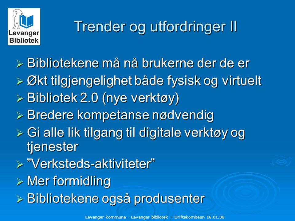 Levanger kommune - Levanger bibliotek – Driftskomiteen 16.01.08 Folkebiblioteket som redskap for å nå mål innen flere samfunnsområder.