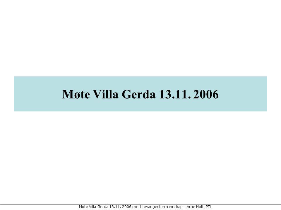 Møte Villa Gerda 13.11. 2006 med Levanger formannskap – Arne Hoff, PTL Møte Villa Gerda 13.11. 2006