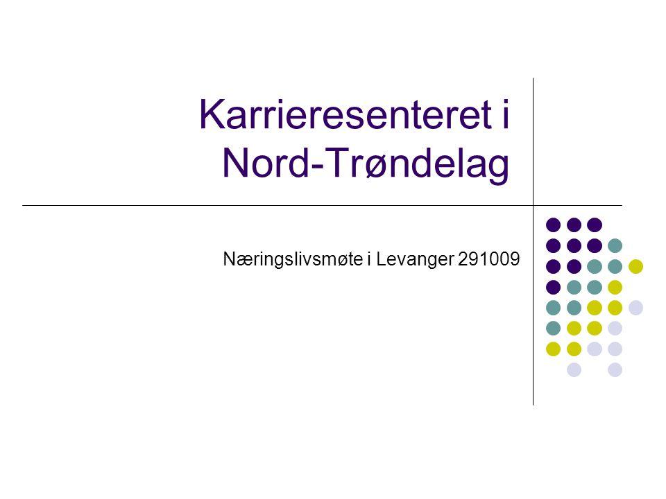 Karrieresenteret i Nord-Trøndelag Næringslivsmøte i Levanger 291009