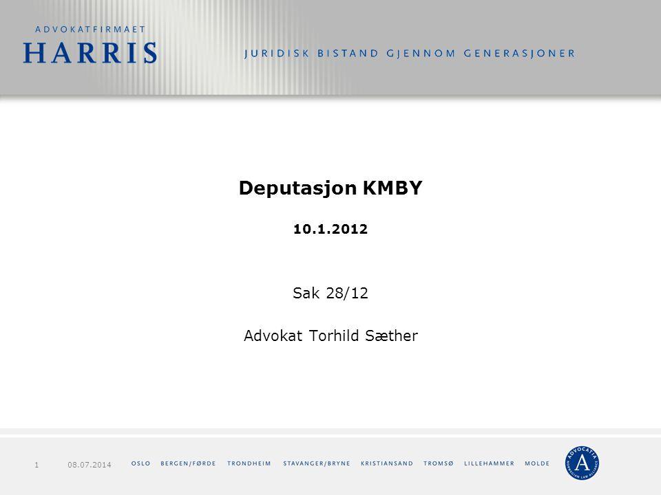 Deputasjon KMBY 10.1.2012 Sak 28/12 Advokat Torhild Sæther 08.07.20141