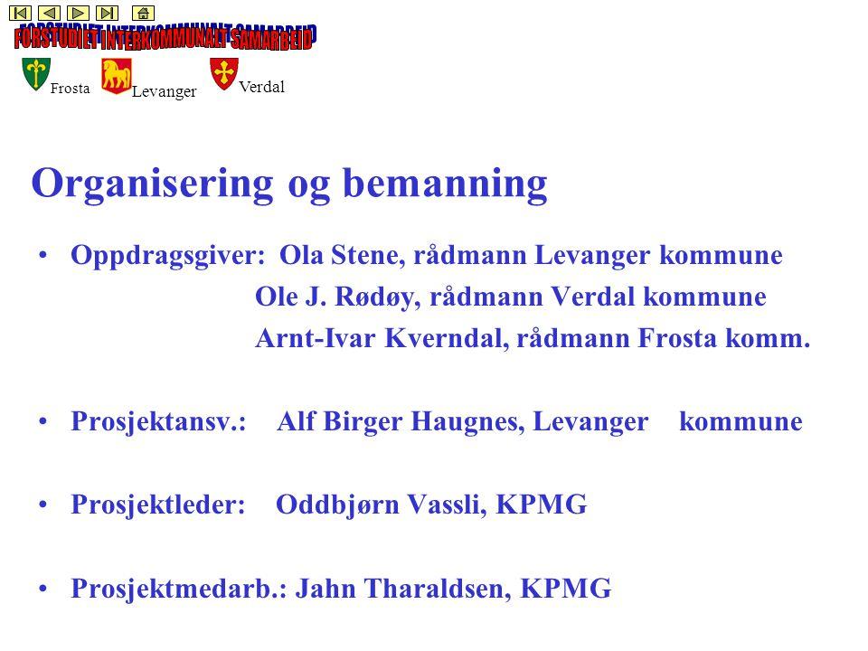 Frosta Levanger Verdal Organisering og bemanning Oppdragsgiver: Ola Stene, rådmann Levanger kommune Ole J.