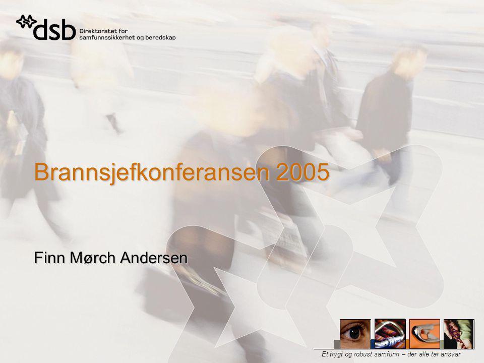 Brannsjefkonferansen 2005, Levanger – Orienteringer – Finn Mørch Andersen  Største sivilt ledede internasjonale rednings- og beredskapsøvelse i Norge (DSB leder planleggingen – samarbeid med bl.a.