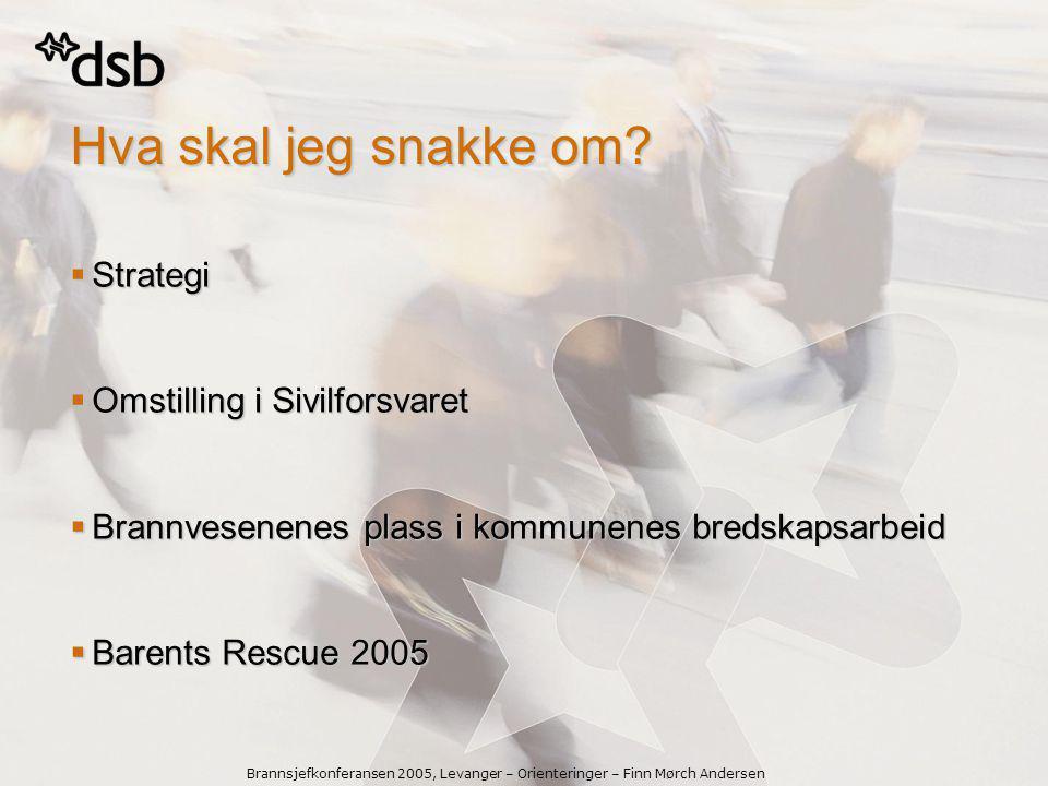Brannsjefkonferansen 2005, Levanger – Orienteringer – Finn Mørch Andersen  Største sivilt ledede internasjonale rednings- og beredskapsøvelse i Norge noen gang  Område: Nordkapp-Porsanger  Tid: 5.