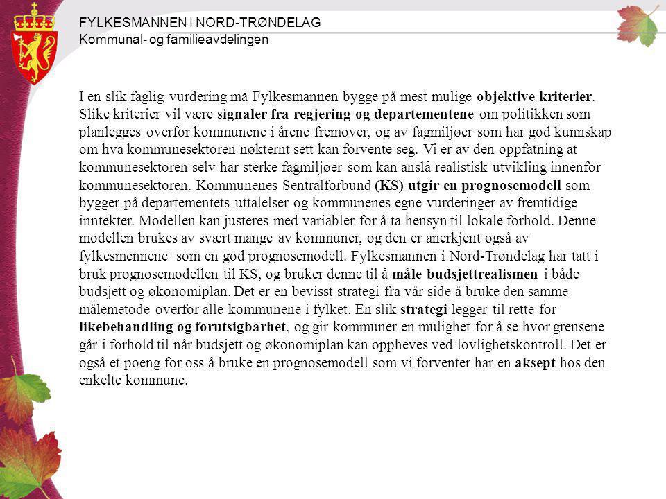 FYLKESMANNEN I NORD-TRØNDELAG Kommunal- og familieavdelingen Etter det vi kan se har ikke Levanger kommune begrunnet hvorfor de har budsjettert med inntekter som ligger betydelig over inntektsanslaget i KS prognosemodell.