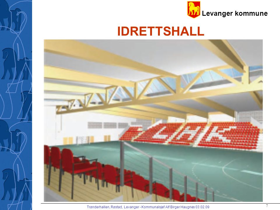 Levanger kommune Trønderhallen, Røstad, Levanger - Kommunalsjef Alf Birger Haugnes 03.02.09 8 SVØMMEHALL