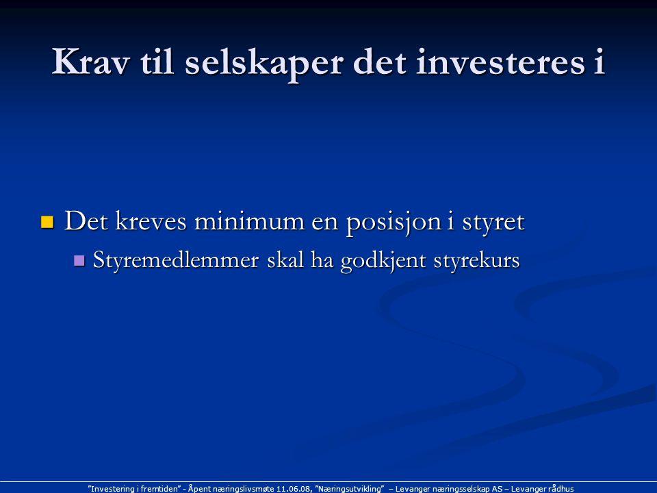 """""""Investering i fremtiden"""" - Åpent næringslivsmøte 11.06.08, """"Næringsutvikling"""" – Levanger næringsselskap AS – Levanger rådhus Krav til selskaper det i"""