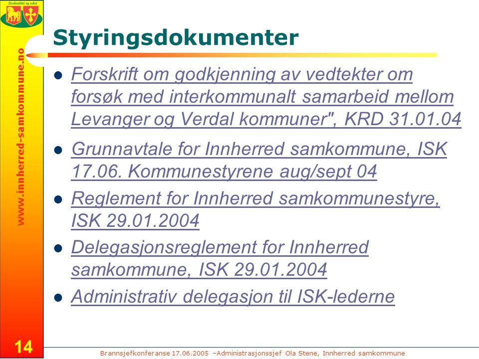 Brannsjefkonferanse 17.06.2005 –Administrasjonssjef Ola Stene, Innherred samkommune www.innherred-samkommune.no 14 Styringsdokumenter Forskrift om god
