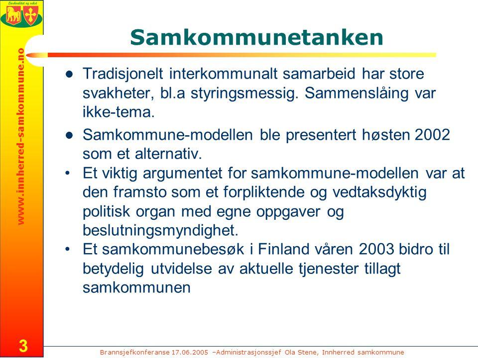 Brannsjefkonferanse 17.06.2005 –Administrasjonssjef Ola Stene, Innherred samkommune www.innherred-samkommune.no 3 Samkommunetanken Tradisjonelt interk