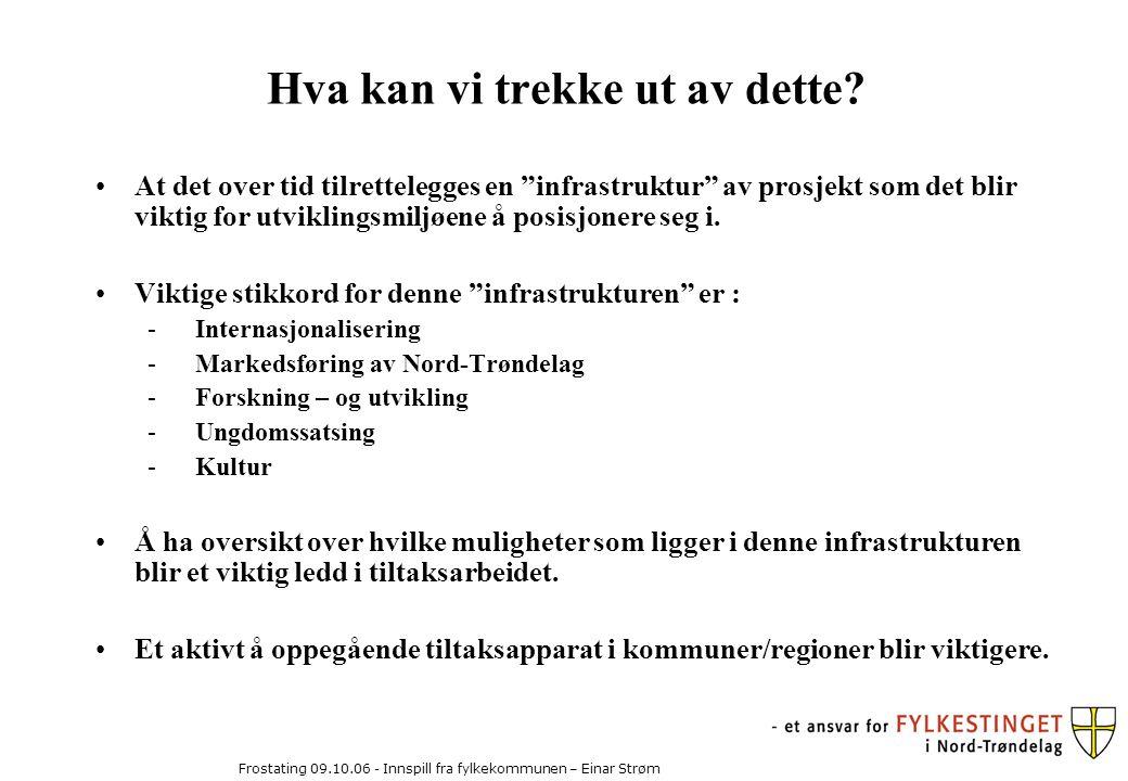 Frostating 09.10.06 - Innspill fra fylkekommunen – Einar Strøm Hva kan vi trekke ut av dette.