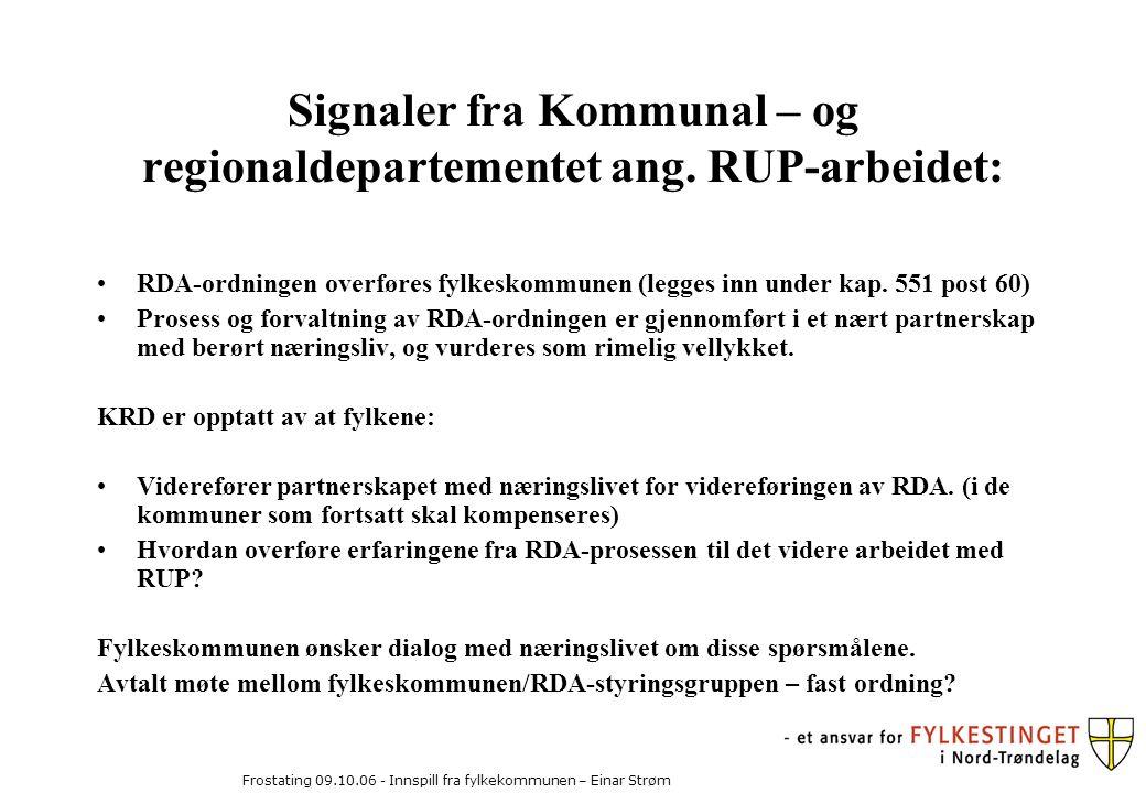 Frostating 09.10.06 - Innspill fra fylkekommunen – Einar Strøm Signaler fra Kommunal – og regionaldepartementet ang.