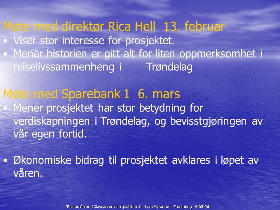 """""""Reisemål med Olavsarven som plattform"""" – Lars Myraune – Frostating 14.03.06 Møte med direktør Rica Hell 13. februar Viser stor interesse for prosjekt"""