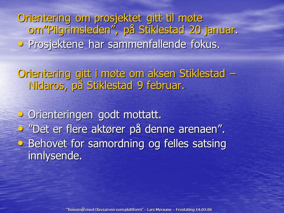 """""""Reisemål med Olavsarven som plattform"""" – Lars Myraune – Frostating 14.03.06 Orientering om prosjektet gitt til møte om""""Pilgrimsleden"""", på Stiklestad"""