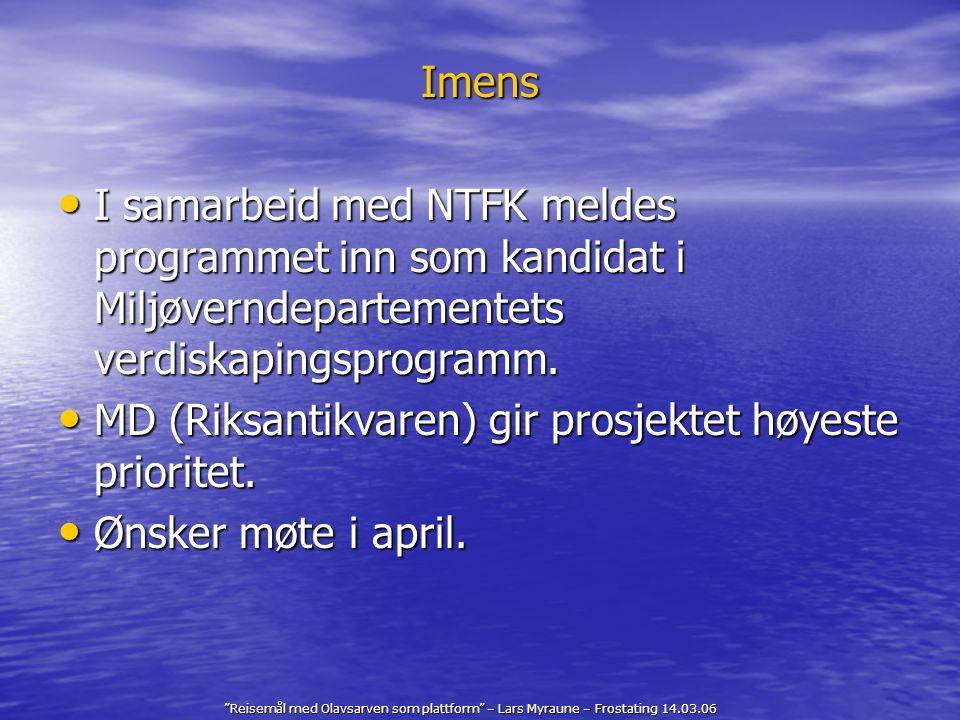 """""""Reisemål med Olavsarven som plattform"""" – Lars Myraune – Frostating 14.03.06 Imens I samarbeid med NTFK meldes programmet inn som kandidat i Miljøvern"""