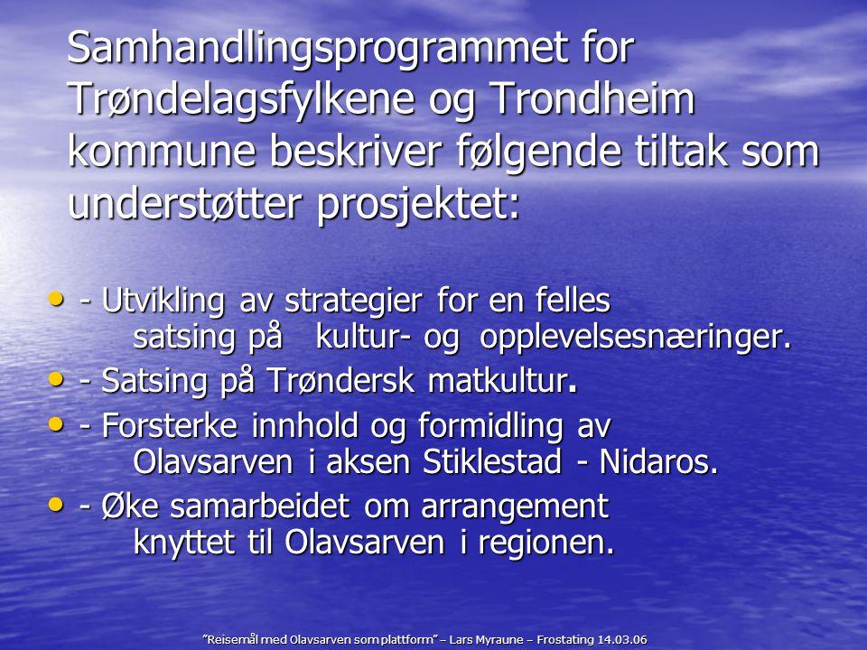 Reisemål med Olavsarven som plattform – Lars Myraune – Frostating 14.03.06 Arbeide målrettet for å nå et større nasjonalt og internasjonalt publikum.