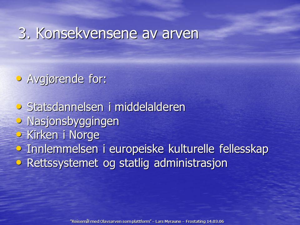 Reisemål med Olavsarven som plattform – Lars Myraune – Frostating 14.03.06 Imens I samarbeid med NTFK meldes programmet inn som kandidat i Miljøverndepartementets verdiskapingsprogramm.