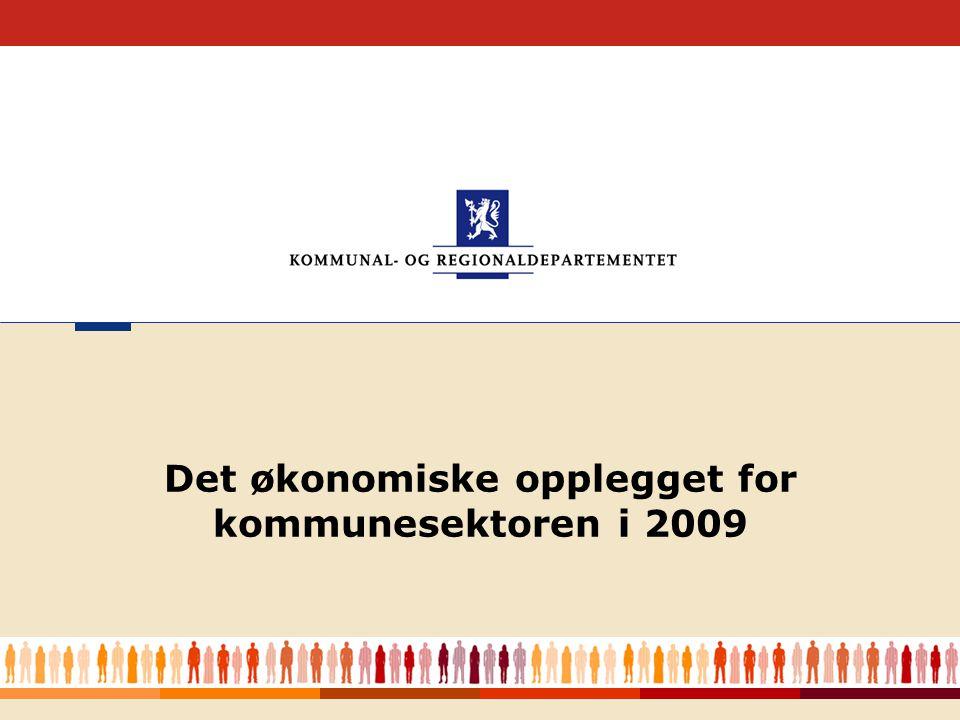 Kommunal- og regionaldepartementet - Det økonomiske opplegget for kommunesektoren i 2009 2 Regjeringen satser på lokal velferd Oppvekst, helse, pleie og omsorg Samlede inntekter over 300 mrd.