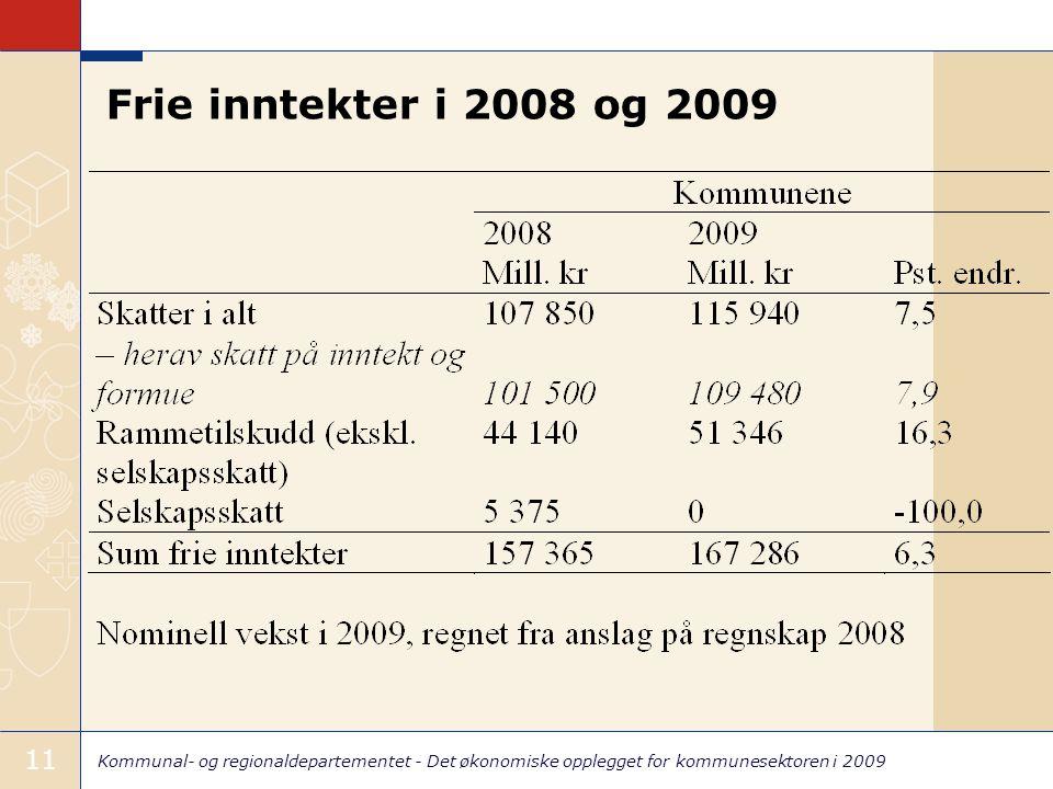 Kommunal- og regionaldepartementet - Det økonomiske opplegget for kommunesektoren i 2009 11 Frie inntekter i 2008 og 2009