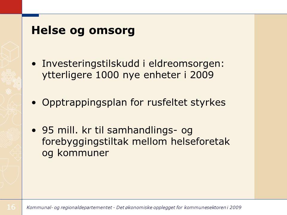 Kommunal- og regionaldepartementet - Det økonomiske opplegget for kommunesektoren i 2009 16 Helse og omsorg Investeringstilskudd i eldreomsorgen: ytte