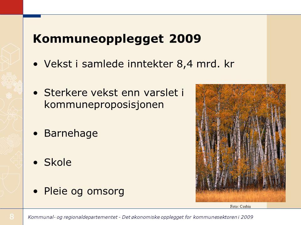 Kommunal- og regionaldepartementet - Det økonomiske opplegget for kommunesektoren i 2009 8 Kommuneopplegget 2009 Vekst i samlede inntekter 8,4 mrd. kr